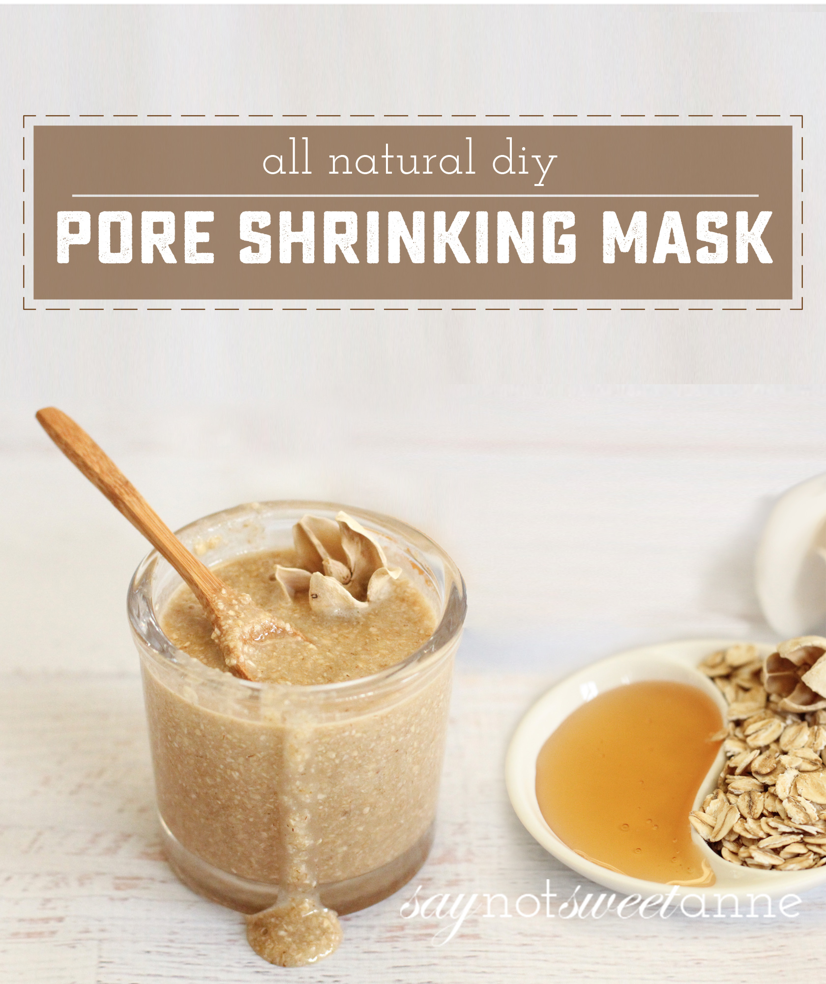 Natural Pore Shrinking Mask with honey and oatmeal. Gentle, easy and affordable DIY mask for healthy and better looking skin! | saynotsweetanne.com