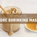 How To Make an Amazing Pore Shrinking Mask