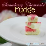 Strawberry Cheesecake Fudge [Recipe]