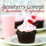 Strawberry Covered Chocolate Cupcakes [Recipe]