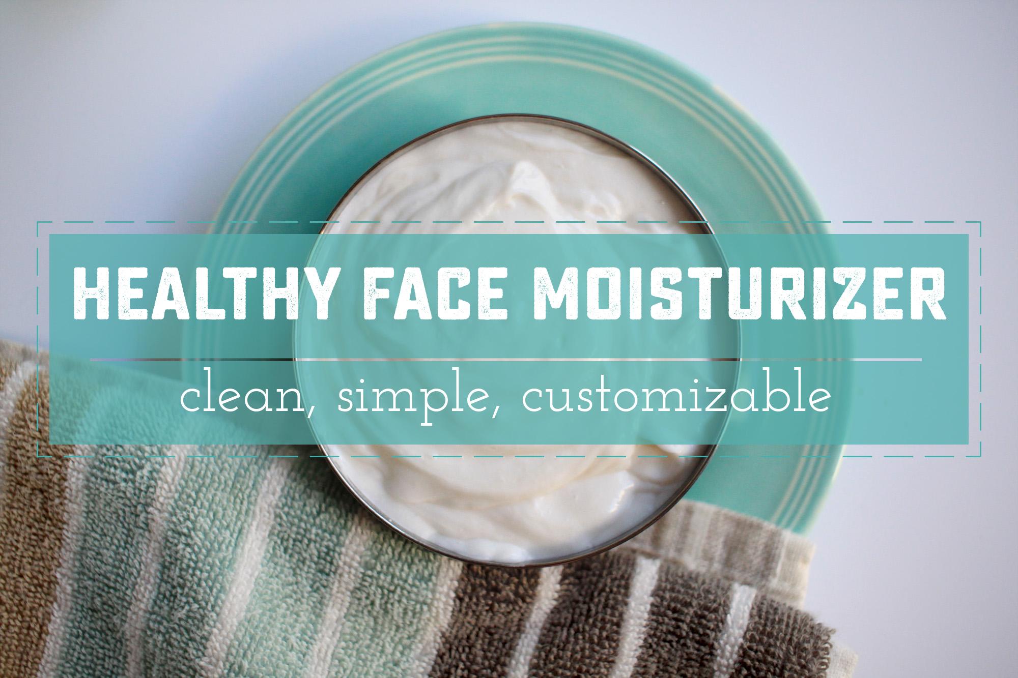 Clean and Healthy DIY Facial Moisturizer