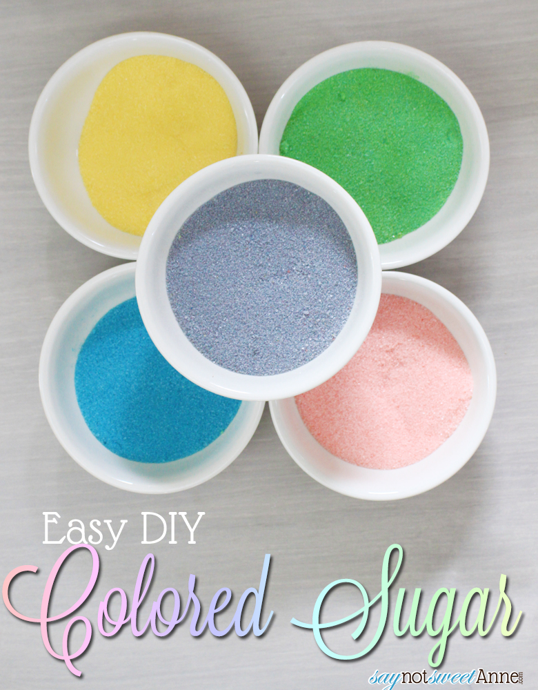 DIY Colored Sugars in less than 5 minutes! Never pay for sugar again! | saynotsweetanne.com | #diy #baking #sugar #cookies