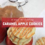 Cheater's Caramel Apple Cookies [Recipe]