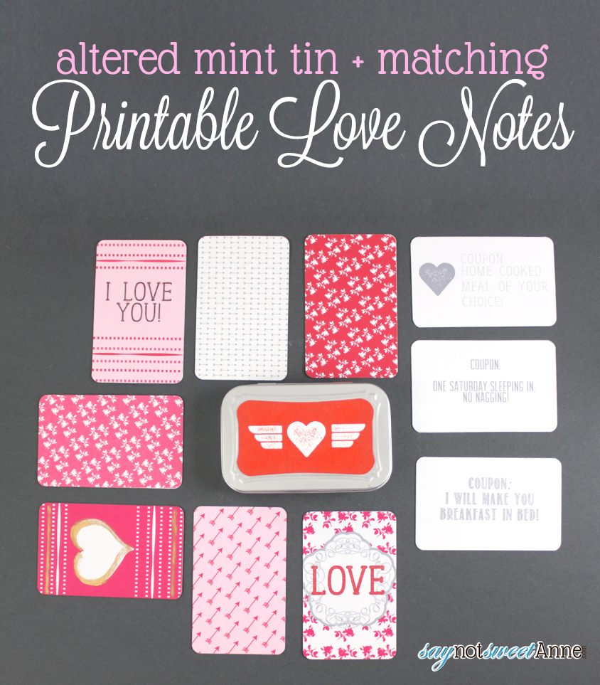 Sweet Printable Love Notes in a tin! Upcycle an old Altioids tin to house these sweet, personal sayings | saynotsweetanne.com | #love #card # tin #valentine