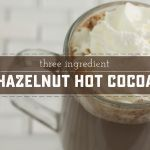Tempting and Surprisingly Easy Hazelnut Hot Cocoa