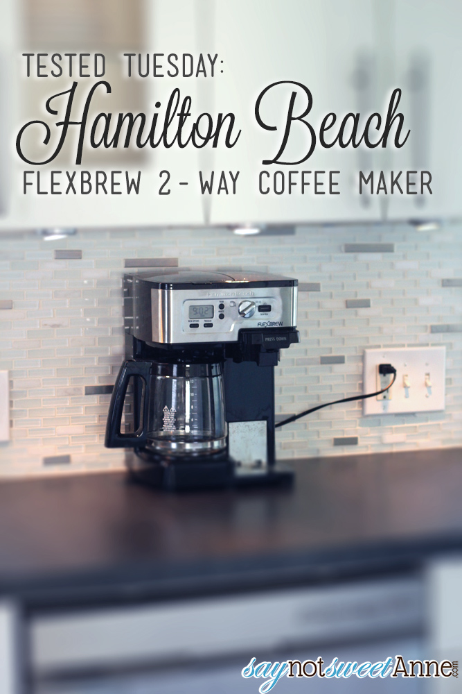 Tested Tuesday: Hamilton Beach Flex Brew | saynotsweetanne.com