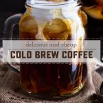 How To Make Delicious Cold Brew Coffee