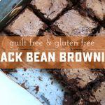 Guilt Free Gluten Free Black Bean Brownies