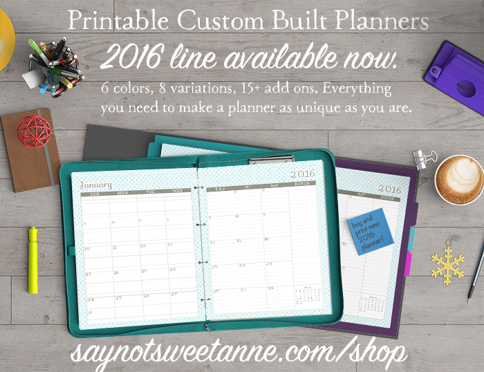 2016 Unique, Custom Built Printable Planners at saynotsweetanne.com! Meal Planning, Homework Tracking, Lesson planning, Fitness log and more - plus Add-Ons like Blog tracking, class schedule and Sponsored Post tracking!