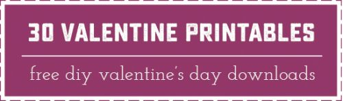 Collection of 30 Free Valentine Printables