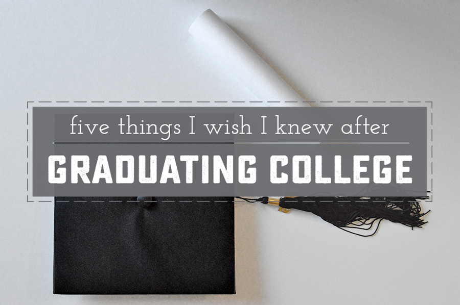 Graduating soon? Check out these 5 things I wish I knew after Graduating College. | saynotsweetanne.com