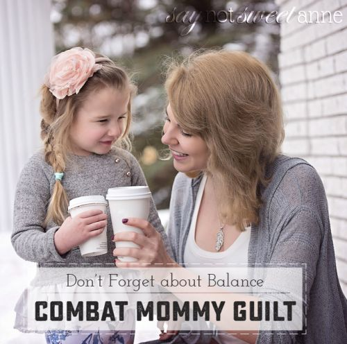 All moms feel it at some point. Here are 5 ways to combat that Mommy Guilt. | saynotsweetanne.com