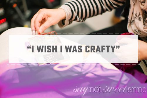 """I Wish I was Crafty"" - the myth of craftiness 