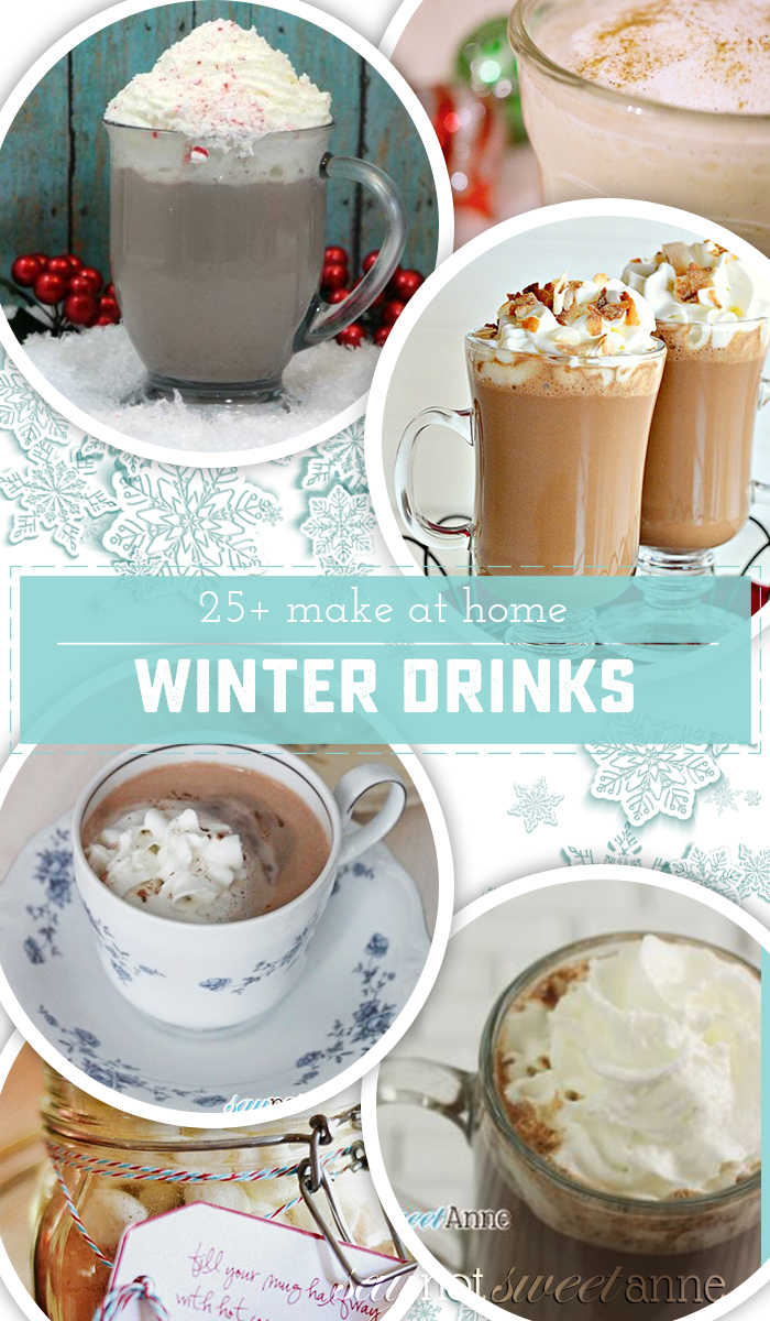 25+ Delicious and Cozy Winter drinks that you can make from home! Save money, and avoid going out in the cold with these DIY Lattes, Cocoas and Spirits! | Saynotsweetanne.com