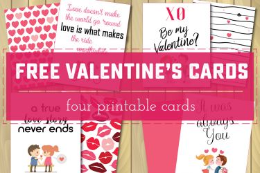 "Four Free Printable Valentine's Day Cards! A Great way to say ""I Love You"" to your sweetie 