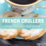 Simplified Easy French Cruller How to and Recipe