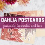 Free Printable and Easy Dahlia Postcards